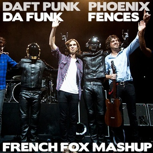 Phoenix VS Daft Punk - Fences [French Fox Remix]
