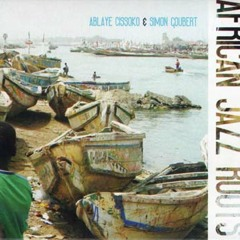 Marche Tilene (Cissoko & Simon Goubert , African Jazz Roots)