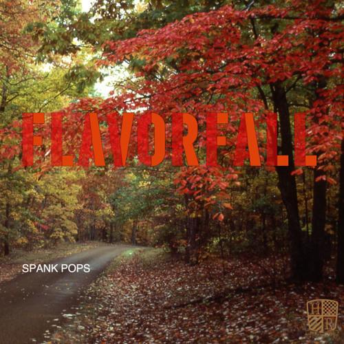 Spank Pops - Flavorfall (prod. by Doctor J)