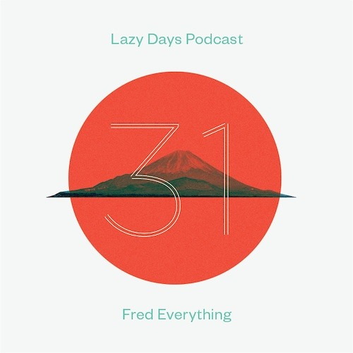 Lazy Days Podcast 31-Fred Everything-December 2012