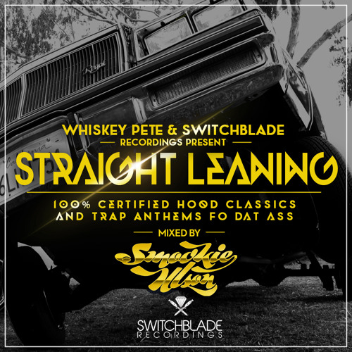 Whiskey Pete and Smookie Illson-Straight Leaning Mixtape (Free Download)