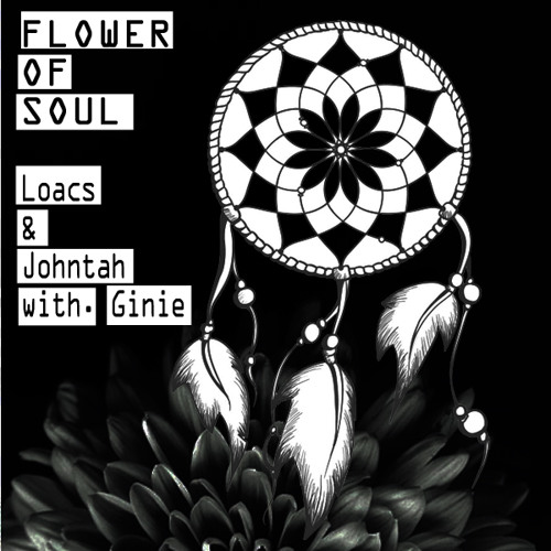 Loacs & Johntah - Flower of soul - with. Vinie