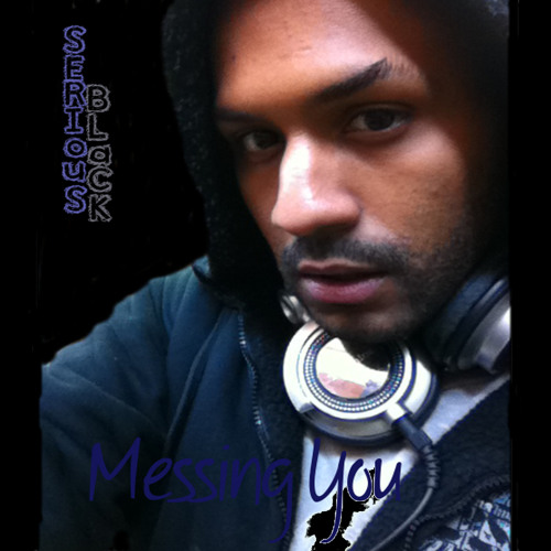 Messing You(Original Mix)-Serious Black