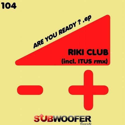 Riki Club - Im Ready (Origina Mix) OUT NOW ON BEATPORT