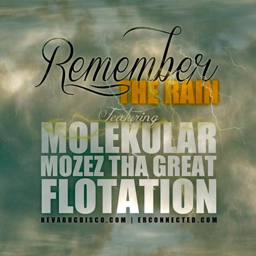 Remember the Rain ft. Molekular and Mozez Tha Great prod. by Alex Faith