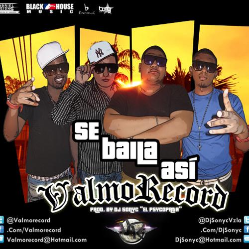 Valmorecord - Se Baila Asi (Prod. Dj Sonyc El Psycopata)
