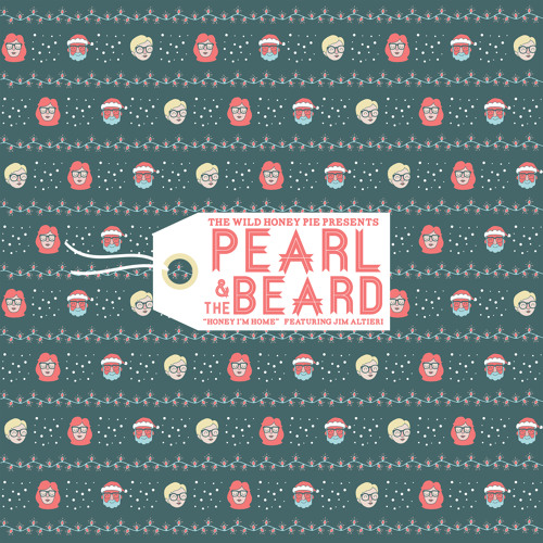 Pearl and the Beard feat. Jim Altieri - Baby for Christmas (Honey I'm Home Session)