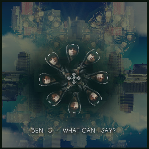 Ben G - What Can I Say?