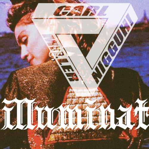 Carl Miller Nigga | Illuminati