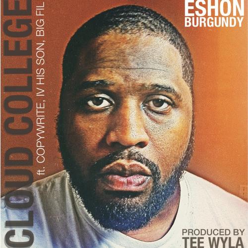 Eshon Burgundy- Cloud College ft. Copywrite, IV His Son, & Big Fil