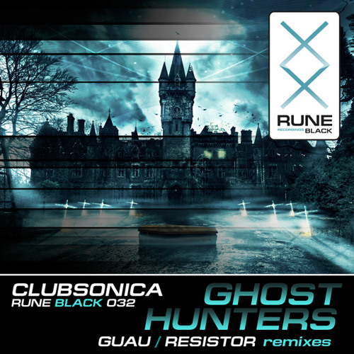 RUNE032: Clubsonica - Ghost Hunters (Resistor Remix) [PREVIEW]