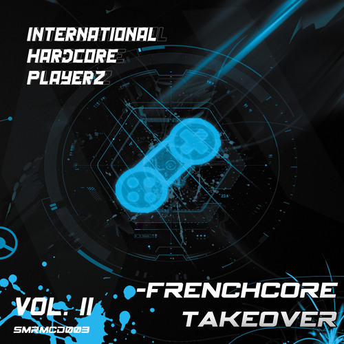 Various Artists - International Hardcore Playerz Vol. II - Frenchcore Takeover (Preview)