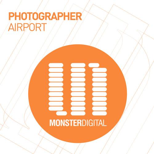 Photographer - Airport (Original Mix) [Monster Digital]