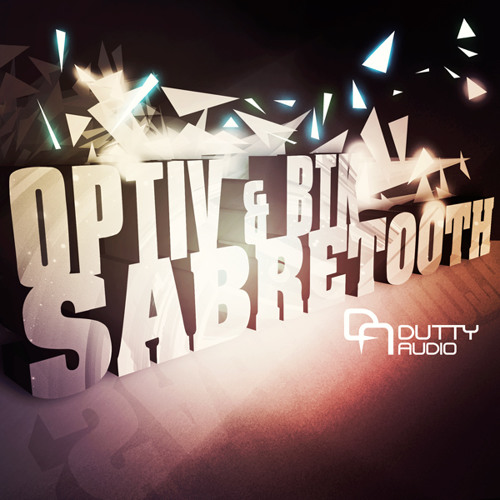 Optiv & BTK - Sabretooth - Dutty Audio - OUT NOW!!