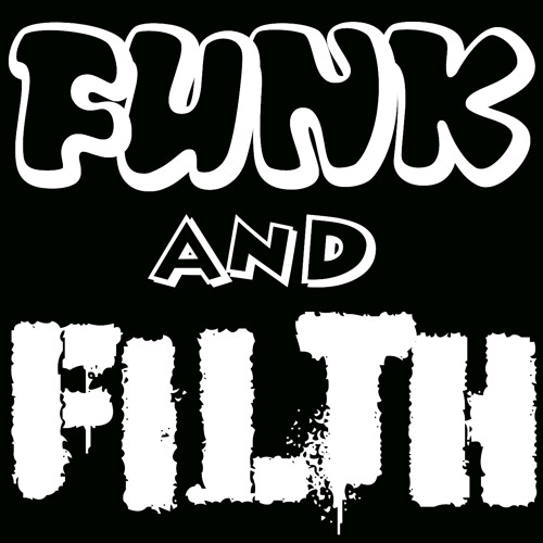Funk and Filth Free Exclusives! - FREE DOWNLOADS