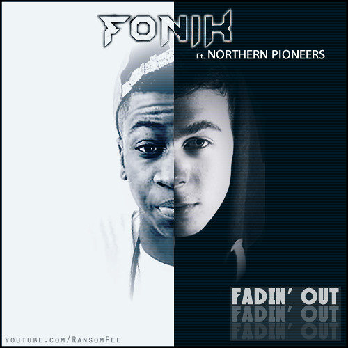 Fadin' Out - Fonik (feat. Northern Pioneers)