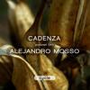 Cadenza Podcast | 043 - Alejandro Mosso (Cycle | Live Set)