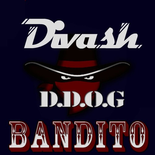 Divash ft. D.D.O.G - Bandito (Original mix)