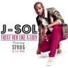 J-SoL Ft Stylo G - Treat her like a Lady (DJ S.K.T UKG Remix)