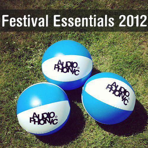 Audiophonic - Festival Essentials 2012