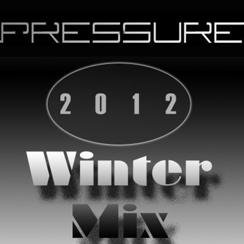 Pressure - Winter Mixtape 2012