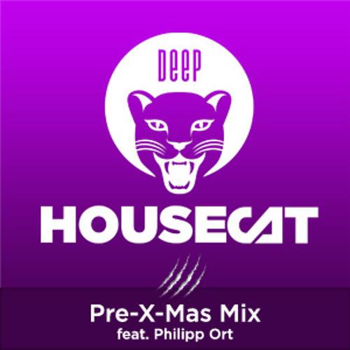 Deep House Cat Show - Pre-X-Mas-Mix - feat. guest dj Philipp Ort - 2012/12/21