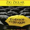 Embrace the Struggle Audio Clip by Zig Ziglar and Julie Ziglar Norman
