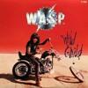 WASP - Wild Child (Giovaxe) BT