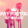 Pay For You - Skizzy Mars & G-Eazy
