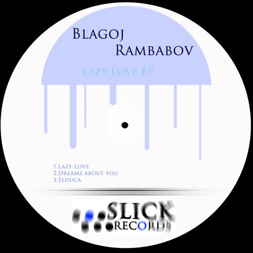 Blagoj Rambabov - Lazy Love EP |SLK042|