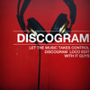 Let the music takes control DISCOGRAM EDIT (With it Guys)