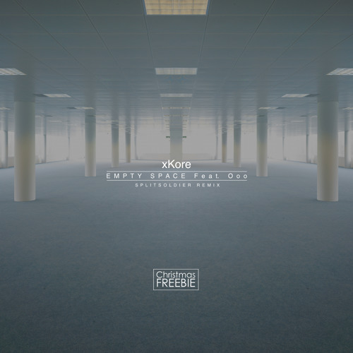 xKore - Empty Space Feat. Ooo (Splitsoldier Remix) [Christmas Freebie]