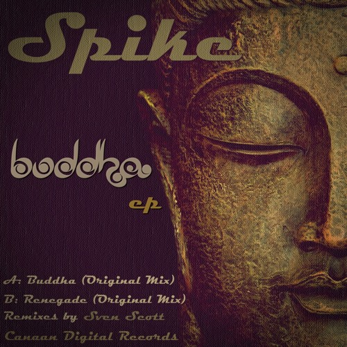 Spike - Buddha (Original Mix) prewiev!! [BUDDHA EP] Canaan Digital Rec.