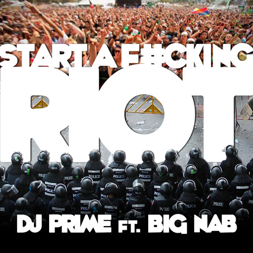 TRAP | DJ Prime Ft. Big Nab - Start A Fucking Riot (Trapticonz Festival Trap Remix)