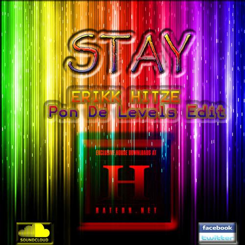 Stay (Erikk Hitze Pon De Levels) Preview {ratedh.net/erikkhitze} Coming Soon