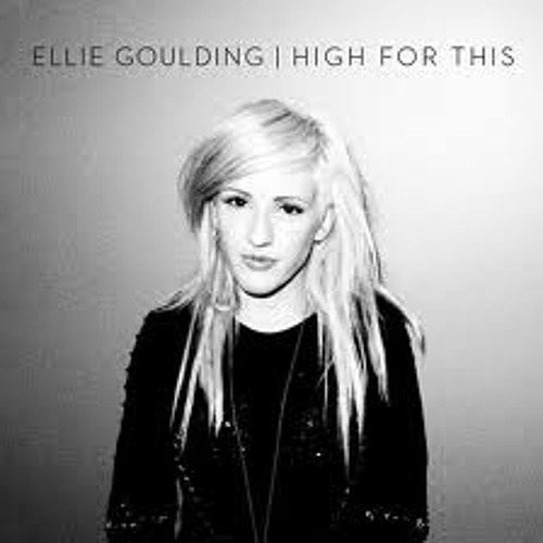 Ellie Goulding Ft. Nyx  - High For This