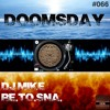 DJ Mike Re.To.Sna. - Doomsday (Club Mix) [ION Energie Recordings]