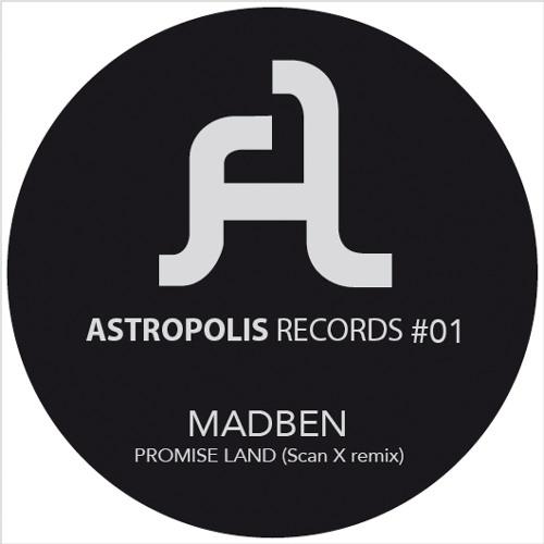 Madben - Promise Land (Scan X Remix) / Clip [ASTROPOLIS Records 01]