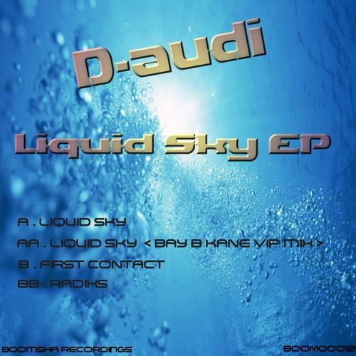 D-audi - Liquid Sky - Bay B Kane's VIP Remix [Boomsha Recordings - BOOM00012]