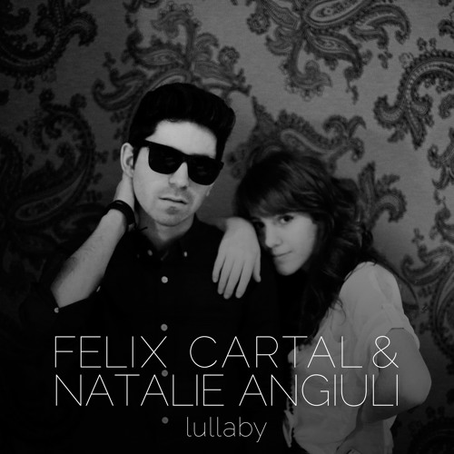 Felix Cartal - Lullaby (feat. Natalie Angiuli) [FREE DOWNLOAD]