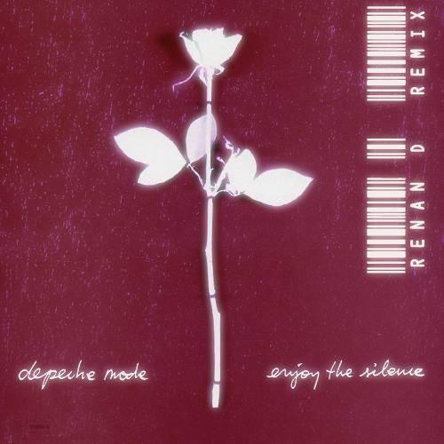 Depeche Mode - Enjoy The Silence (Renan D Bootleg)