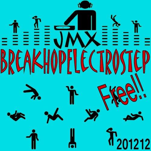 JMX - BreakHopElectroStep Free! 201212