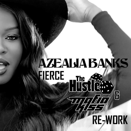 Azealia Banks - Fierce (The Hustle & Mafia Kiss Re-Work) - FREE DOWNLOAD