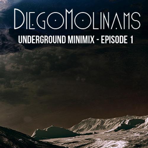 DiegoMolinams Underground Minimix - Episode 1