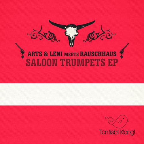 Arts & Leni - Saloon Trumpets (Rauschhaus Feuerwasser Remix) !!! OUT NOW ON BEATPORT !!!