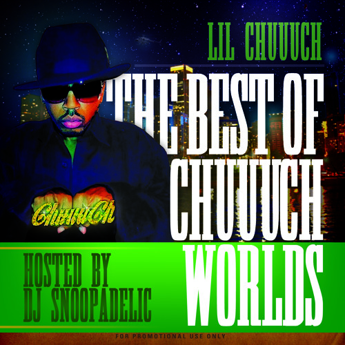 "Lil Chuuuch ""Best of Chuuuch Worlds"""