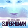 Bianca Simmone - 'Super Human' (Radio Edit)