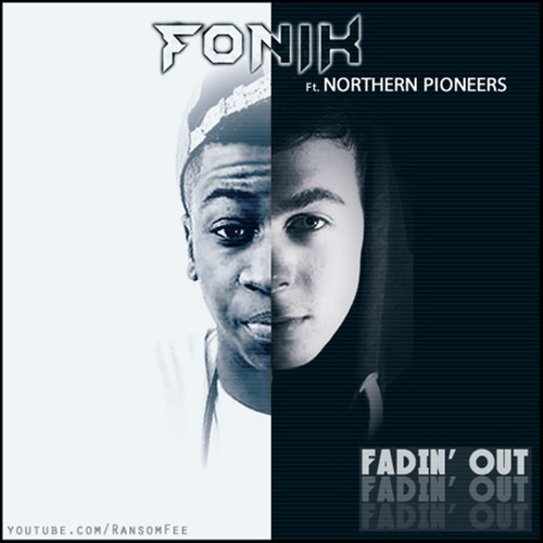 Fadin' Out by Fonik ft. Northern Pioneers