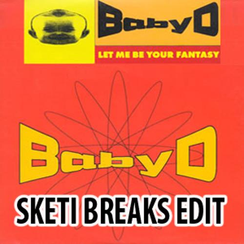 [FREE DOWNLOAD] Baby D - Let Me Be Your Fantasy (Sketi Breaks Edit) [FREE DOWNLOAD!]
