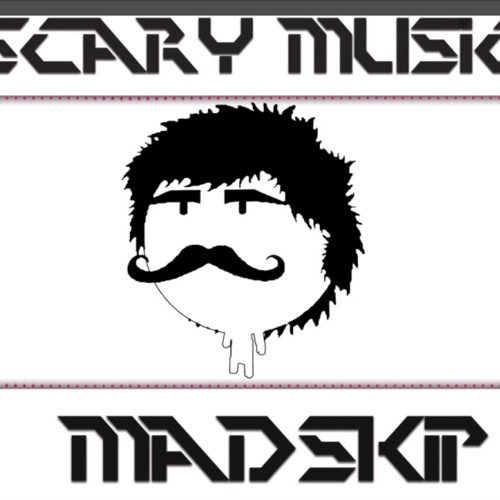 Madskip- Scary Music